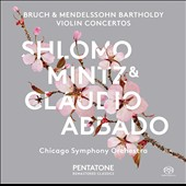 Bruch & Mendelssohn Violin Concertos / Shlomo Mintz, violin; Claudiio Abbado, Chicago SO