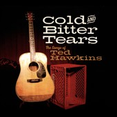 Various Artists: Cold and Bitter Tears: The Songs of Ted Hawkins [Digipak]