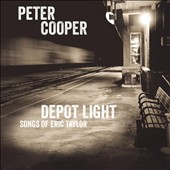 Peter Cooper (Guitar): Depot Light: Songs of Eric Taylor