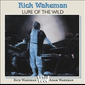 Adam Wakeman/Rick Wakeman: Lure of the Wild