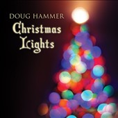 Doug Hammer: Christmas Lights [Digipak]
