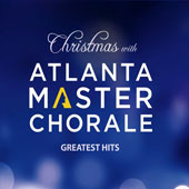 Christmas with Atlanta Master Chorale: Greatest Hits