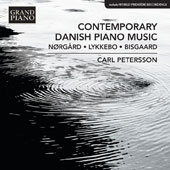 Lars Bisgaard (b.1947), Finn Lykkebo (1937-1984) & Per Norgard (b. 1932): Contemporary Danish Piano Music / Carl Petersson, piano