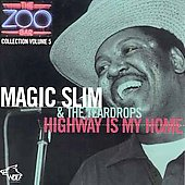 Magic Slim & the Teardrops: Zoo Bar Collection, Vol. 5: Highway Is My Home