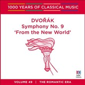 1000 Years of Classical Music, Vol. 49: The Romantic Era - Dvorák Symphony No. 9 'From the New World'
