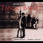 Piazzolla: Tango Ballet / Gidon Kremer, Astor Quartet