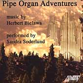Bielawa: Pipe Organ Adventures / Sandra Soderlund