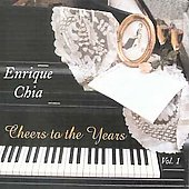 Enrique Chia (Piano/Composer): Cheers to the Years, Vol. 1
