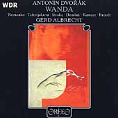 Dvorak: Wanda / Albrecht, Romanko, Straka, Daniluk, et al