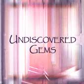 Various Artists: Undiscovered Gems