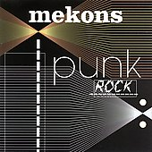 The Mekons: Punk Rock