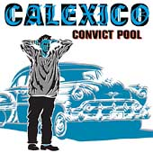 Calexico: Convict Pool [EP]