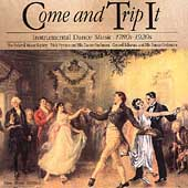 Come and Trip It - Instrumental Dance Music 1780s -1920s