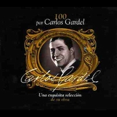 Carlos Gardel: 100 por Carlos Gardel