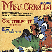 Ramirez: Misa Criolla, etc / De Cormier, Counterpoint