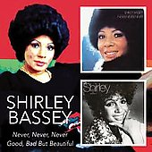 Shirley Bassey: Never Never Never/Good, Bad But Beautiful