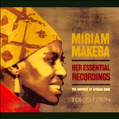 Miriam Makeba: Her Essential Recordings: The Empress of African Song