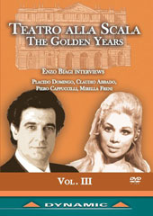 Teatro alla Scala - The Golden Years, Volume 3 / Enzo Biagi interviews Placido Domingo, Claudio Abbado, Piero Cappuccilli, Mirella Freni plus performance clips from Verdi's Otello, Simon Boccanegra & Requiem [DVD]