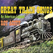 Roy Acuff: Great Train Songs