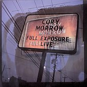 Cory Morrow: Full Exposure Live