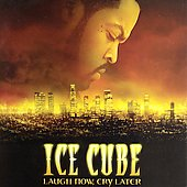 Ice Cube: Laugh Now, Cry Later [Clean] [Edited]