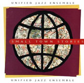 Unified Jazz Ensemble: Small Town Stories *