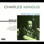 Charles Mingus: Take the 'A' Train