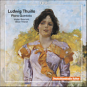 Thuille: Piano Quintets / Oliver Triendl, Vogler Quartet