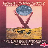 Quicksilver Messenger Service: At the Kabuki Theatre