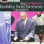 The Bobby Hutcherson Quartet/Bobby Hutcherson: With A Song In My Heart