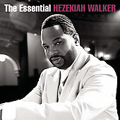 Pastor Hezekiah Walker: The Essential Hezekiah Walker