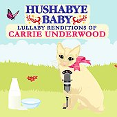 Hushabye Baby: Hushabye Baby: Lullaby Renditions of Carrie Underwood [Slipcase]