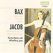 Bax: Legend-Sonata, Cello Sonata, Sonatina, etc;  Jacob / Florence Hooton, Wilfred Parry