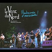 Le Vent du Nord: Mesdames et Messieurs! [Digipak]