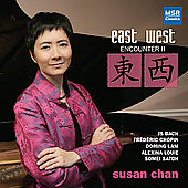 East West Encounter 2 - Lam Doming , Satoh, Louie, Bach, Chopin / Susan Chan