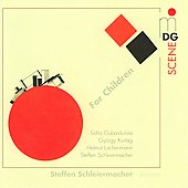 SCENE For Children - Kurtag, Gubaidulina, Lachenmann, etc / Steffen Schleiermacher