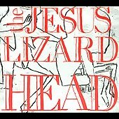 The Jesus Lizard: Head [Digipak]