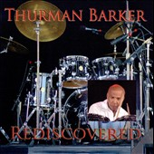 Thurman Barker: Rediscovered