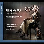 Milhaud: Viola Concerto no 1, Quatre Visages / Susanne van Els