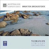 Broadstock: 'Timeless - The Orchestral Music of Brenton Broadstock' / Tasmanian SO; Rudner