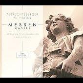 Albrechtsberger, M. Haydn: Messen