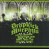 Dropkick Murphys: Live on Lansdowne, Boston MA