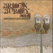 Brison Bursey Band: Expecations and Parking Lots