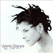 Valerie Etienne: For What It Is
