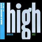 Madlib/Yesterdays New Quintet: Medicine Show No. 7: High Jazz