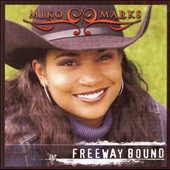 Miko Marks: Freeway Bound