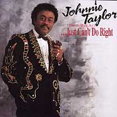 Johnnie Taylor: I Know It's Wrong, But I...Just Can't Do Right
