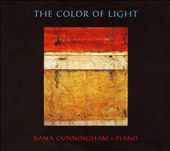 Dana Cunningham: The Color of Light *