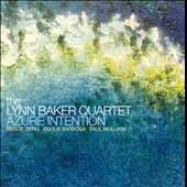 Lynn Baker Quartet: Azure Intention *
