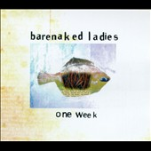 Barenaked Ladies: One Week [Germany] [Single] [PA]
